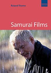 Samurai Films by Roland Thorne