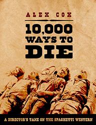 10,000 Ways to Die by Alex Cox