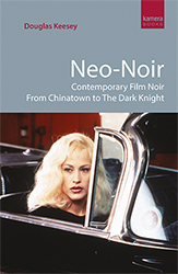 Neo-Noir by Douglas Keesey