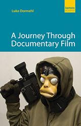A Journey Through Documentary Film by Luke Dormehl