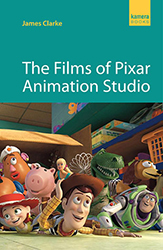 The Films of Pixar Animation Studio by James Clarke