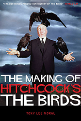 The Making of Hitchcock's The Birds by Tony  Lee Moral
