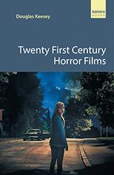 Twenty First Century Horror Films by Douglas Keesey