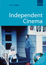 Independent Cinema by D K Holm